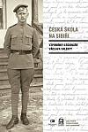 Česká škola na Sibiři: Vzpomínky legionáře Václava Valenty