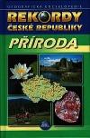 Rekordy České republiky - Příroda