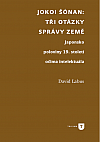 Jokoi Šónan: Tři otázky správy země. Japonsko poloviny 19. století očima intelektuála