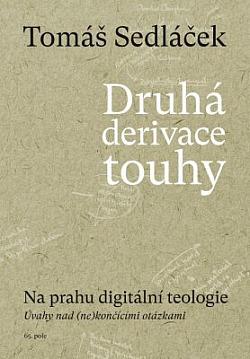 Druhá derivace touhy II.: Na prahu digitální teologie obálka knihy