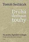 Druhá derivace touhy II.: Na prahu digitální teologie