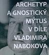 Archetyp a gnostický mýtus v díle Vladimíra Nabokova