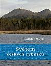 Světem českých rybníků