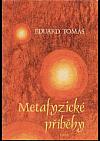 Metafyzické příběhy 1