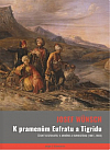 K pramenům Eufratu a Tigridu