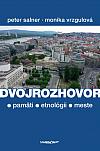 Dvojrozhovor - O pamäti, etnológii a meste