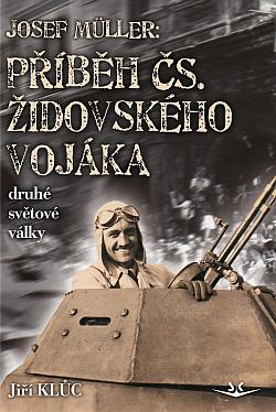Josef Müller - příběh čs. židovského vojáka obálka knihy