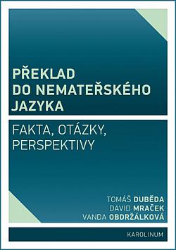 Překlad do nemateřského jazyka: fakta, otázky, perspektivy obálka knihy