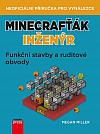 Minecrafťák inženýr - Funkční stavby a ruditové obvody