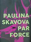 Paulina Skavova: Par force