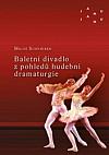 Baletní divadlo z pohledů hudební dramaturgie