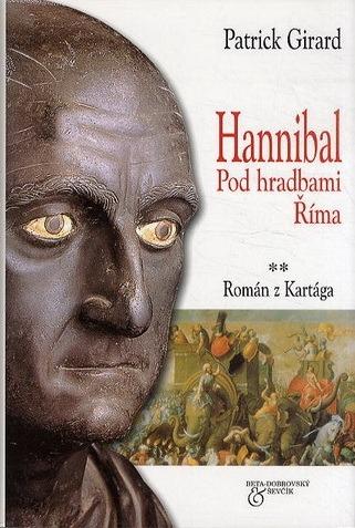Kartago Hannibal Pod Hradbami Rima Patrick Girard Databaze Knih