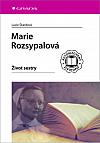 Marie Rozsypalová: Život sestry
