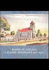 Kostel sv. Václava v Kladně-Rozdělově 1927-2017
