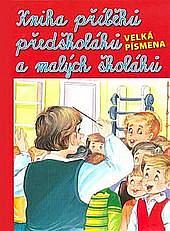 Kniha příběhů malých školáků a předškoláků obálka knihy