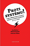Proti systému!: Český radikální konzervativismus, fašismus a nacionální socialismus 20. a 21. století