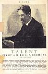 Talent : Život a dílo A. P. Čechova