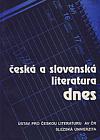Česká a slovenská literatura dnes