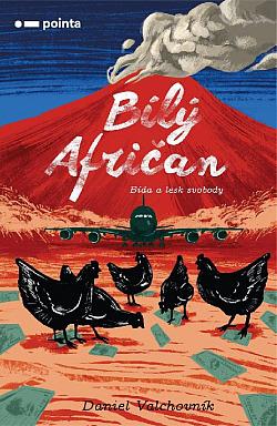 Bílý Afričan - Bída a lesk svobody obálka knihy