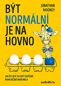 Být normální je na hovno - Jak žít, učit se a být úspěšný mimo běžné mantinely obálka knihy