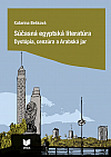 Súčasná egyptská literatúra: Dystópia, cenzúra a Arabská jar