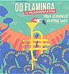 Od Flaminga k Plameňákům. Příběh nejslavnější ostravské kapely