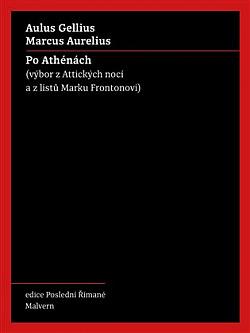 Po Athénách: Výbor z Attických nocí a z listů Marku Frontonovi obálka knihy