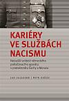 Kariéry ve službách nacismu: Nejvyšší velitelé německého potlačovacího aparátu v Protektorátu Čechy a Morava