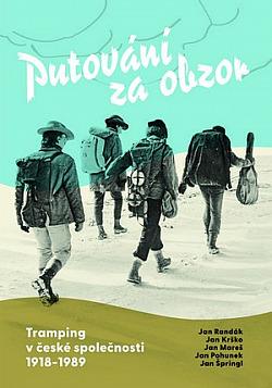 Putování za obzor: Tramping v české společnosti 1918–1989 obálka knihy