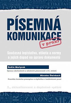 Písemná komunikace v praxi - Současná legislativa, etiketa a normy a jejich dopad na úpravu dokumentů