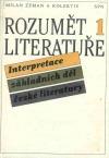 Rozumět literatuře: Interpretace základních děl české literatury - 1. díl obálka knihy