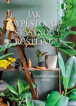 Jak vypěstovat šťastnou rostlinu obálka knihy