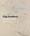 Olga Karlíková: Naslouchání / Listening