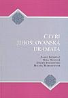 Čtyři jihoslovanská dramata