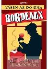Bordeaux - Vášeň až do dna