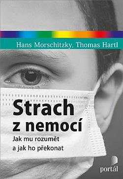 Strach z nemocí: Jak mu rozumět a jak ho překonat obálka knihy