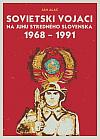 Sovietski vojaci na juhu stredného Slovenska: 1968–1991