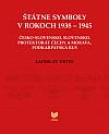 Štátne symboly v rokoch 1938 – 1945 (Česko-Slovensko, Slovensko, Protektorát Čechy a Morava, Podkarpatská Rus)
