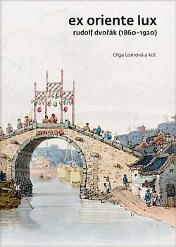Ex Oriente lux: Rudolf Dvořák (1860-1920) obálka knihy