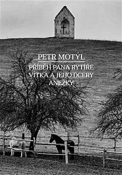Příběh pana Rytíře Vítka a jeho dcery Anežky obálka knihy