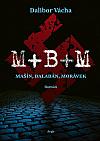M+B+M: Mašín, Balabán, Morávek