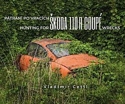 Pátrání po vracích Škoda 110 R Coupé / Hunting for Škoda 110 R Coupé Wrecks