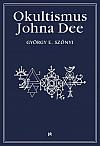 Okultismus Johna Dee: Magická exaltace prostřednictvím mocných znamení