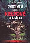 Krajinou druidů aneb Keltové na území Čech
