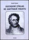 Duchovní výklad ke Goethově Faustu, díl I.