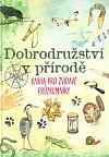 Dobrodružství v přírodě - kniha pro zvídavé průzkumníky přírody