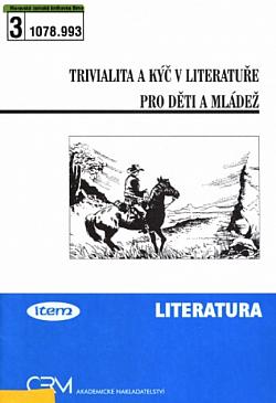 Trivialita a kýč v literatuře pro děti a mládež