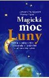 Magická moc Luny - Výživa a péče o tělo v souladu s lunárními a přírodními rytmy