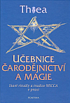 Učebnice čarodějnictví a magie - Staré rituály a tradice Wicca v praxi