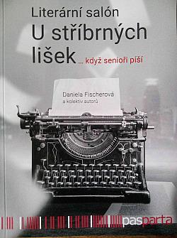 Literární salón U stříbrných lišek ... když senioři píší obálka knihy